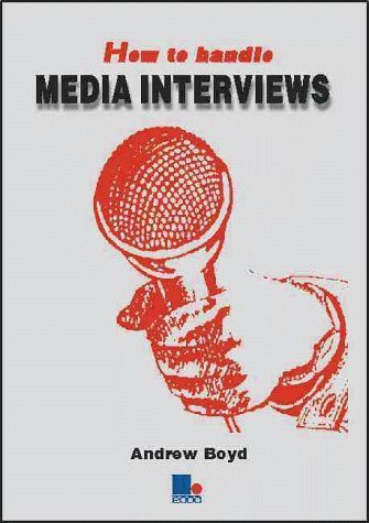 Portada del libro How to Handle Media Interviews by Andrew Boyd (1998-12-21)