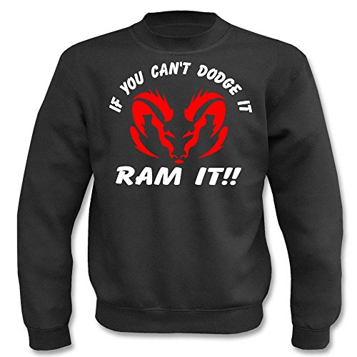Textilmonster Pullover - If You Cant Dodge in Ram it!!! (L, Schwarz) -