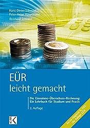EÜR - leicht gemacht: Die Einnahme-Überschuss-Rechnung: Ein Lehrbuch für Studium und Praxis. (BLAUE SERIE)