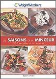 Les saisons de la minceur : 250 recettes et des menus...