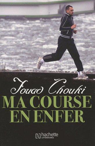 Ma course en enfer par Fouad Chouki