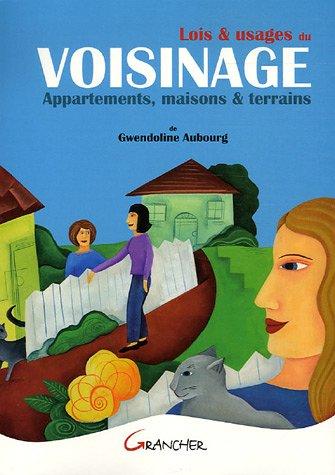 Lois & usages du voisinage : Appartements, maisons & terrains