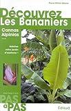 Découvrez les bananiers et Alpinia, Canna, Curcuma, Etlingera, Hedychium, Heliconia, Ravenela, Strelitzia, Thalia, Zingiber