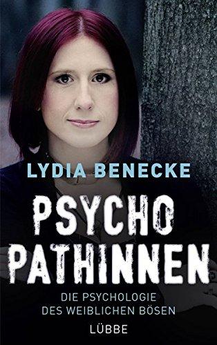 Psychopathinnen - Die Psychologie des weiblichen Bösen