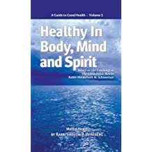 Healthy in Body, Mind and Spirit - Volume III (English Edition)