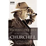 In the Footsteps of Churchill by Richard Holmes (2006-04-06)