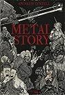 Metal Story par O'Neill