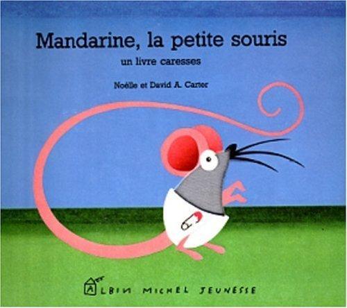Mandarine, la petite souris : Un livre caresses de Noelle Carter (13 novembre 1990) Cartonné