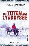 Die Toten am Lyngbysee: Thriller (Rebekka-Holm-Reihe, Band 4)