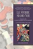 Le storie siamo noi: Gestire le scelte e costruire la propria vita con le narrazioni a cura di Federico Batini e Simone Giusti (Teorie e oggetti delle scienze sociali)