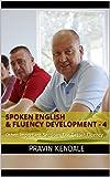 Spoken English & Fluency Development - 4: Other Important Sections For Better Fluency
