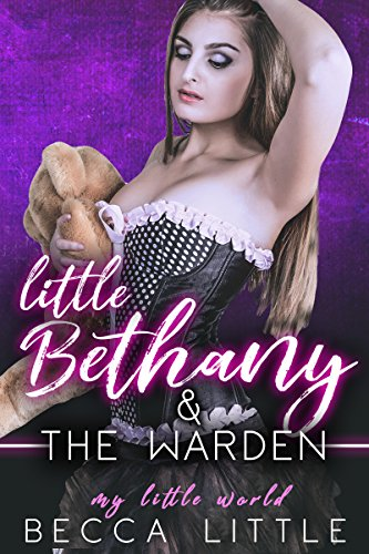 Little Bethany & The Warden (My Little World Book 1)