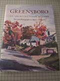 Greensboro: An Architectural Record : A Survey of the Historic and Architecturally Significant Structures of Greensboro, North Carolina by Marvin A. Brown (1995-06-02)