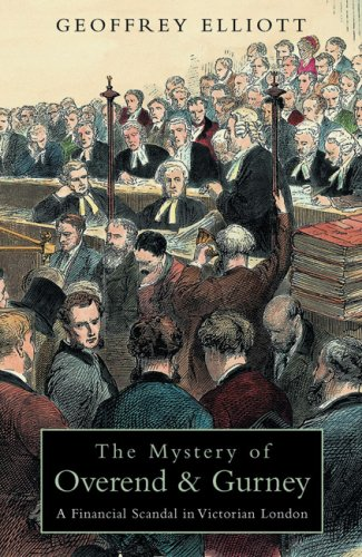 The Mystery of Overend and Gurney: Adventures in the Victorian Financial Underworld