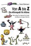 Von A bis Z. Ein Affenspaß für Alfons: Das lustige