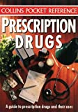 Collins Pocket Reference – Prescription Drugs: A Guide to Prescription Drugs and Their Uses
