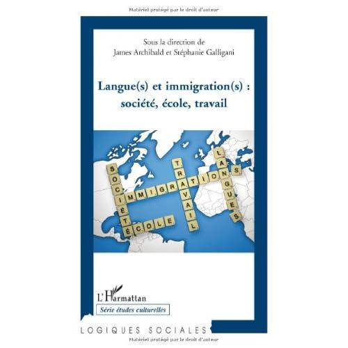 Langue(s) et immigration(s) : société, école, travail