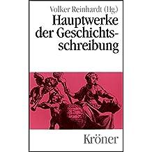 Hauptwerke der Geschichtsschreibung (Kröners Taschenausgaben (KTA))