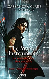 The Mortal Instruments - La malédiction des anciens, tome 1 : Les parchemins rouges par Cassandra Clare