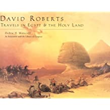 David Roberts: Travels in Egypt and the Holy Land