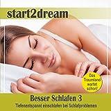 Besser Schlafen 3 (Phantasiereise): Tiefenentspannt einschlafen bei Schlafproblemen