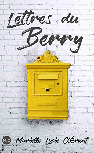 Lettres du Berry (French Edition)