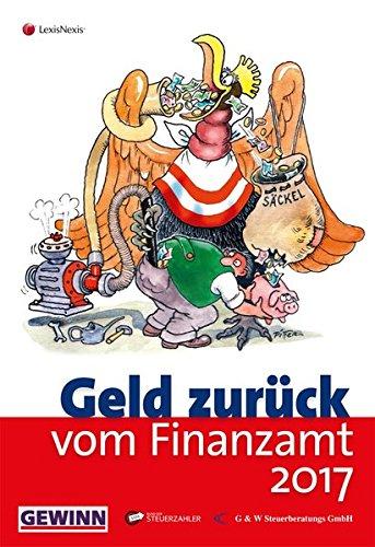 Geld zurück vom Finanzamt 2017: Das smarte Steuersparbuch (Populäres Fachbuch)