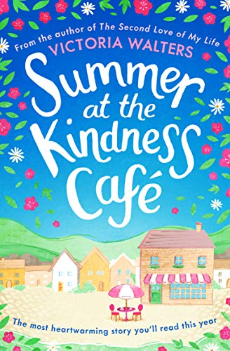 Summer at the Kindness Cafe: The most heartwarming story you'll read this year by [Walters, Victoria]