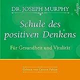 Schule des positiven Denkens ? Für Gesundheit und Vitalität: 1 CD - Dr. Joseph Murphy
