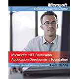 [(70-536 : Microsoft .NET Framework Application Development Foundation, Package)] [By (author) Microsoft Official Academic Course] published on (April, 2010)
