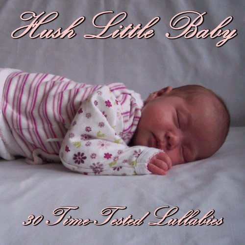 Hush Little Baby: 30 Time-Test...