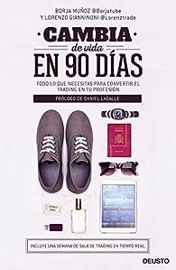 Cambia de vida en 90 días par Borja Muñoz Cuesta