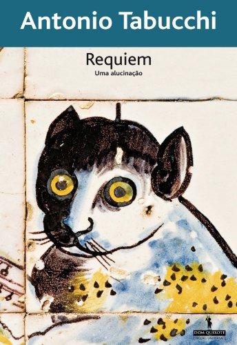 Requiem – uma alucinação (Portuguese Edition) por Antonio Tabucchi