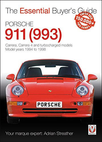 Porsche 911 (993): Carrera, Carrera 4 and Turbocharged Models - Model Years 1994 to 1998 (Essential Buyer