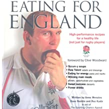 Eating for England: High Performance Recipes for a Healthy Life (Not Just for Rugby Players)