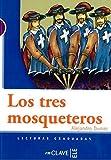 Los tres mosqueteros (Lecturas fáciles en español para adolescentes)
