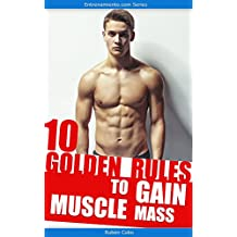 10 Golden Rules to Gain Muscle Mass (English Edition)