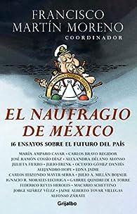 El Naufragio de México par  Francisco Martín Moreno