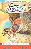 The Fairy Chronicles. Dragonfly and the Web of Dreams. (The Fairy Chronicles, Book 2)