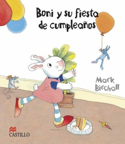 Boni y su fiesta de cumpleanos/ Boni and His Birthday party (Castillo De La Lectura Preschool / Preschool Reading Castle) por Mark Birchall