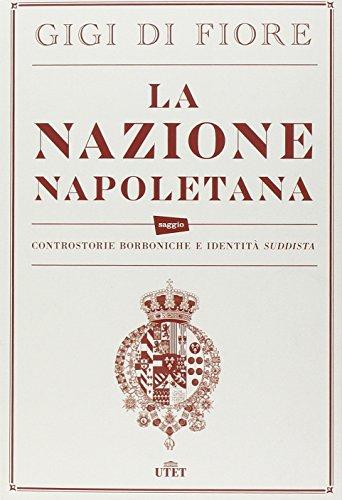 La nazione napoletana. Controstorie borboniche e identità «suddista». Con e-book