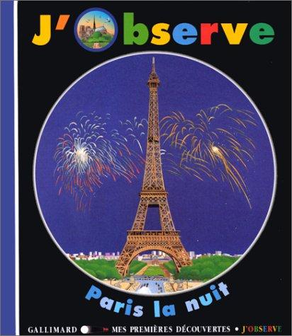 Mes Premieres Decouvertes: J'Observe Paris La Nuit par Claude Delafosse, Gismonde Curiace