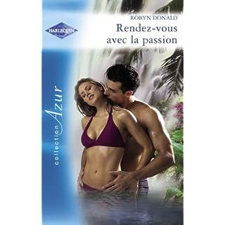 Rendez-vous avec la passion (Harlequin Azur) (French Edition)