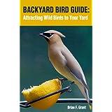 Backyard Bird Guide: Attracting Wild Birds to Your Yard (English Edition)