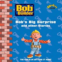 Bob the Builder: Bob's Big Surprise and Other Stories