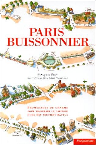 Paris buissonnier : promenades de charme pour traverser la capitale hors des sentiers battus. Illustré par Vuillaume