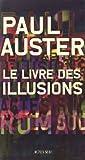 livre des illusions (Le) : roman | Auster, Paul (1947-....). Auteur
