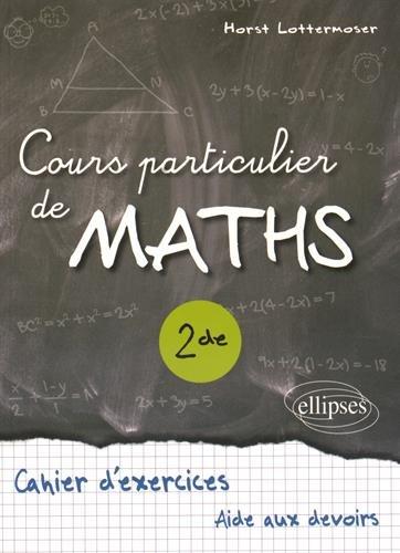 Cours Particulier de Maths Seconde Cahier d'Exercices Aide aux Devoirs