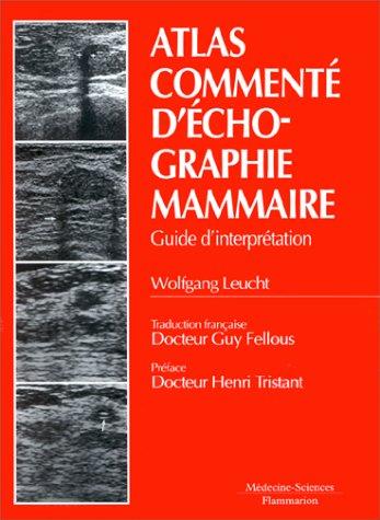 Atlas commenté d'échographie mammaire : Guide d'interprétation