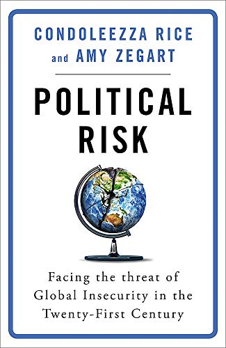 Political Risk: Facing the Threat of Global Insecurity in the Twenty-First Century